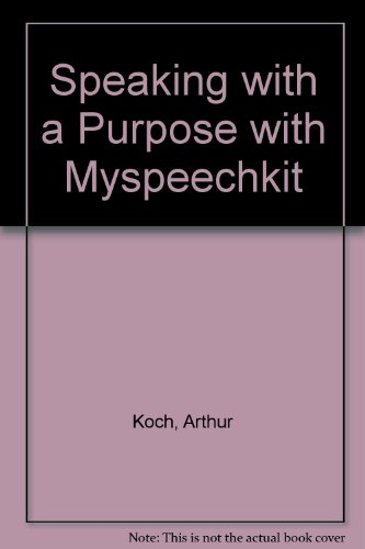 Speaking with a Purpose and Myspeechkit  8th 2010 9780205738663 Front Cover