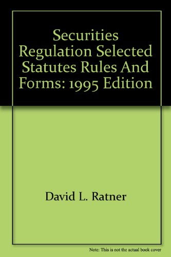 Securities Regulation, Selected Statutes, Rules and Forms : 1995 Edition 1st 9780314047663 Front Cover