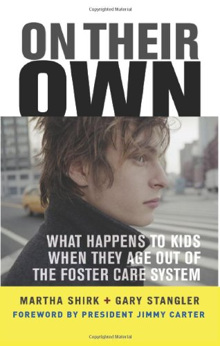 On Their Own What Happens to Kids When They Age Out of the Foster Care System N/A edition cover