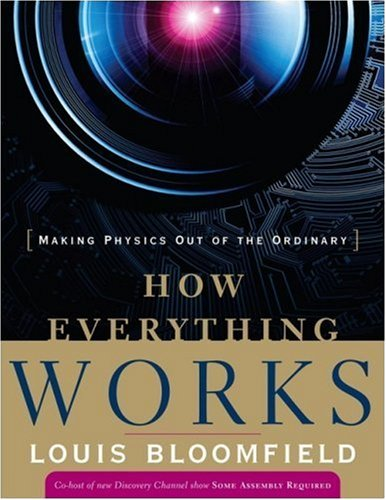 How Everything Works Making Physics Out of the Ordinary  2008 edition cover