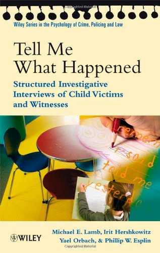 Tell Me What Happened Structured Investigative Interviews of Child Victims and Witnesses  2008 9780470518663 Front Cover