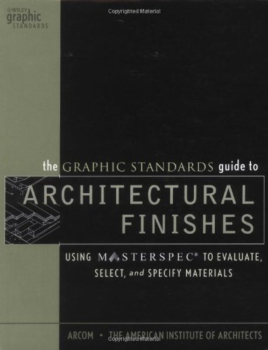 Graphic Standards Guide to Architectural Finishes Using MASTERSPEC to Evaluate, Select, and Specify Materials  2002 edition cover