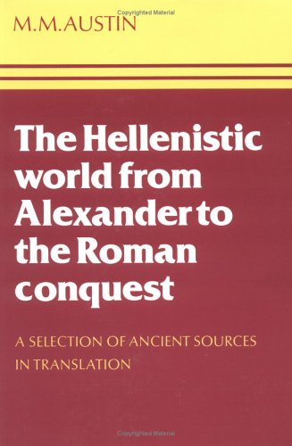 Hellenistic World from Alexander to the Roman Conquest A Selection of Ancient Sources in Translation  1981 edition cover