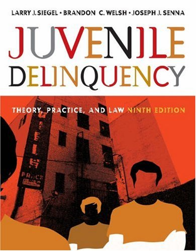 Juvenile Delinquency Theory, Practice and Law 9th 2006 (Revised) 9780534645663 Front Cover