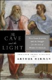 Cave and the Light Plato Versus Aristotle, and the Struggle for the Soul of Western Civilization  2014 edition cover