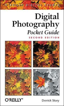Digital Photography Companion Practical Photography Advice You Can Take Anywhere  2008 9780596517663 Front Cover