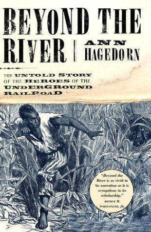 Beyond the River The Untold Story of the Heroes of the Underground Railroad  2004 edition cover