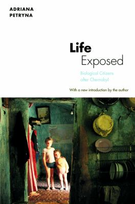 Life Exposed Biological Citizens after Chernobyl  2013 (Revised) edition cover