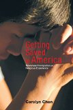 Getting Saved in America Taiwanese Immigration and Religious Experience  2014 edition cover