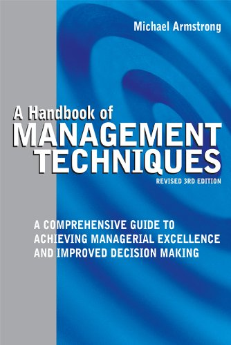 Handbook of Management Techniques A Comprehensive Guide to Achieving Managerial Excellence and Improved Decision Making 3rd 2006 (Revised) 9780749447663 Front Cover