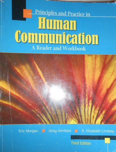 Principles and Practice in Human Communication A Reader and Workbook for Comm 265 3rd (Revised) 9780757578663 Front Cover