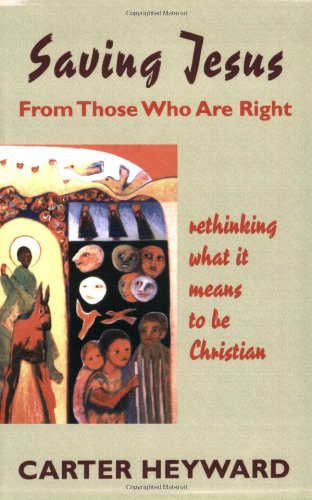 Saving Jesus from Those Who Are Right Rethinking What It Means to Be Christian  1999 edition cover