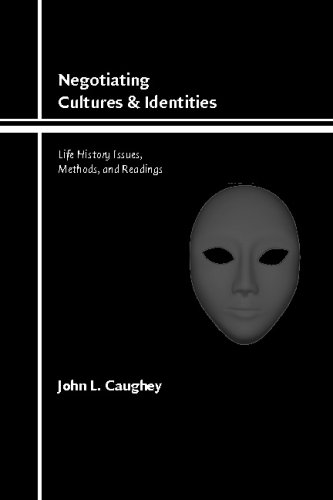 Negotiating Cultures and Identities Life History Issues, Methods, and Readings  2006 edition cover