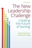 New Leadership Challenge Creating the Future of Nursing 5th 2017 (Revised) 9780803657663 Front Cover
