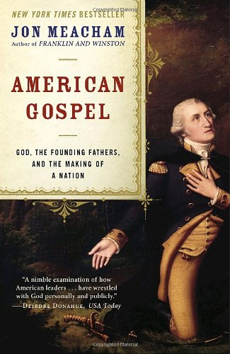 American Gospel God, the Founding Fathers, and the Making of a Nation N/A edition cover