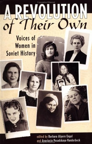 Revolution of Their Own Voices of Women in Soviet History  1997 edition cover