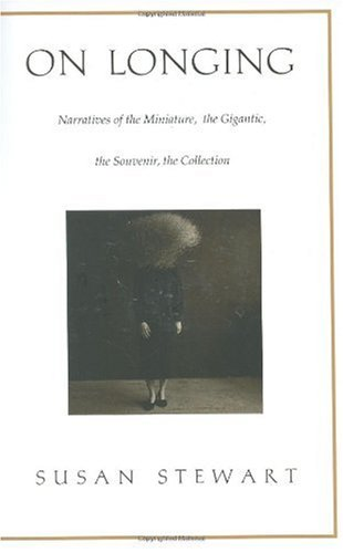 On Longing Narratives of the Miniature, the Gigantic, the Souvenir, the Collection  1993 edition cover