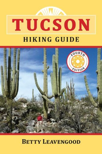 Tucson Hiking Guide  4th 2013 (Revised) 9780871089663 Front Cover