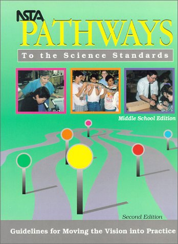 NSTA Pathways to the Science Standards Guidelines for Moving the Vision into Practice, Middle School Edition  1998 (Teachers Edition, Instructors Manual, etc.) edition cover