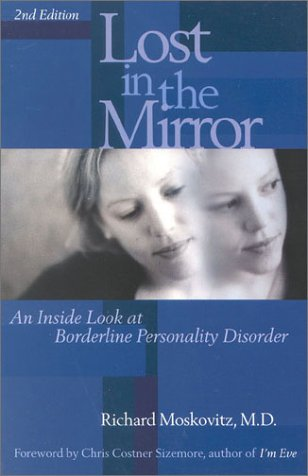 Lost in the Mirror An Inside Look at Borderline Personality Disorder 2nd 2001 (Revised) 9780878332663 Front Cover