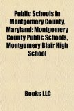 Public Schools in Montgomery County, Maryland : Montgomery County Public Schools, Montgomery Blair High School N/A edition cover