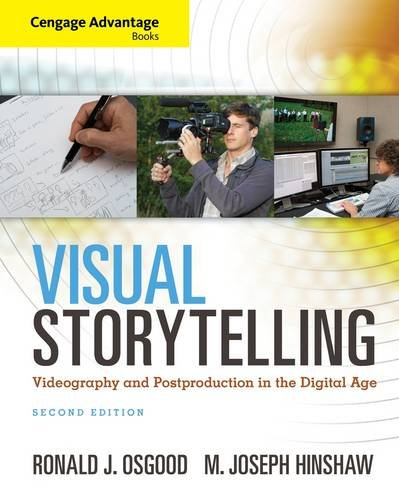 Visual Storytelling: Videography and Post Production in the Digital Age  2013 edition cover