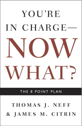 You're in Charge, Now What? The 8 Point Plan N/A edition cover