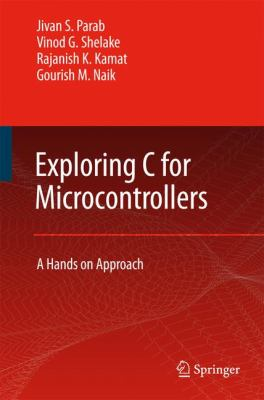 Exploring C for Microcontrollers A Hands on Approach  2007 9781402060663 Front Cover