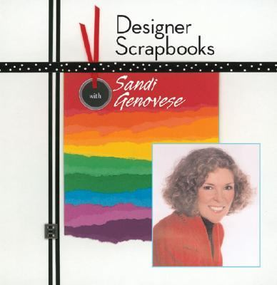 Designer Scrapbooks with Sandi Genovese   2005 9781402718663 Front Cover