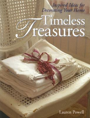 Timeless Treasures Inspired Ideas for Decorating Your Home N/A 9781402734663 Front Cover