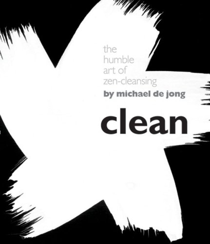 Clean The Humble Art of Zen-Cleansing  2007 9781402747663 Front Cover