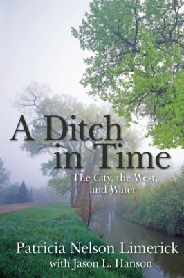Ditch in Time The City, the West and Water  2012 edition cover