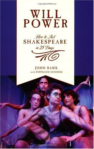 Will Power How to Act Shakespeare in 21 Days  2006 edition cover