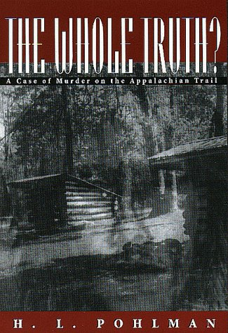 Whole Truth? A Case of Murder on the Appalachian Trail  1999 edition cover