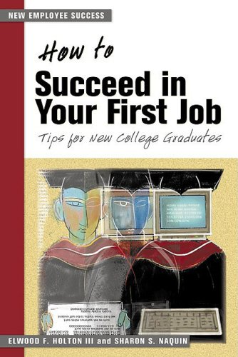 How to Succeed in Your First Job Tips for New College Graduates  2001 edition cover