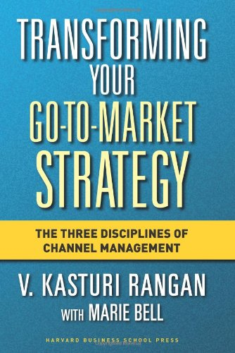 Transforming Your Go-to-Market Strategy The Three Disciplines of Channel Management  2006 edition cover