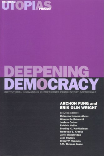 Deepening Democracy Institutional Innovations in Empowered Participatory Governance  2003 edition cover