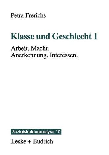 Klasse Und Geschlecht 1: Arbeit. Macht. Anerkennung. Interessen  1997 9783810018663 Front Cover