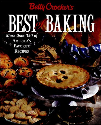 Best of Baking More Than 350 of America's Favorite Recipes  1997 9780028620664 Front Cover