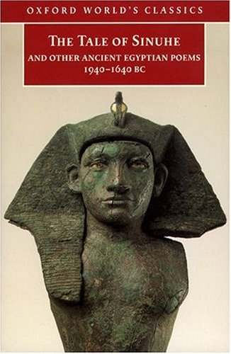 Tale of Sinuhe And Other Ancient Egyptian Poems, 1940-1640 B. C.  1999 9780192839664 Front Cover