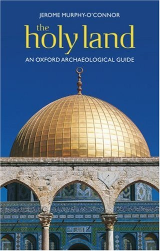 Holy Land An Oxford Archaeological Guide 5th 2008 9780199236664 Front Cover