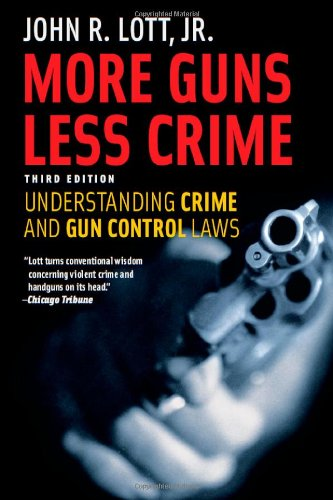 More Guns, Less Crime Understanding Crime and Gun Control Laws 3rd 2010 edition cover