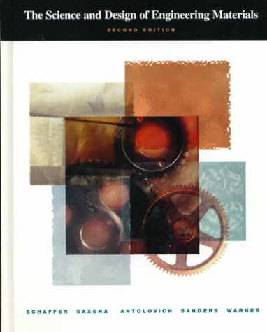 Science and Design of Engineering Materials 2nd 1999 9780256247664 Front Cover