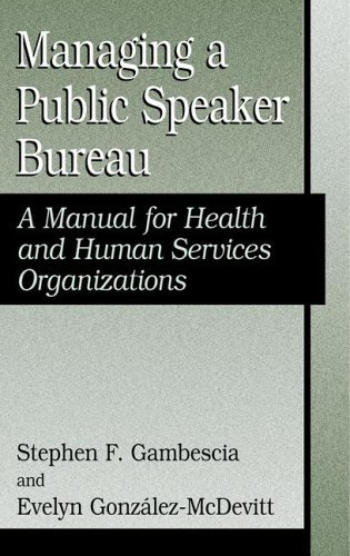 Managing a Public Speaker Bureau A Manual for Health and Human Services Organizations  2005 9780306485664 Front Cover