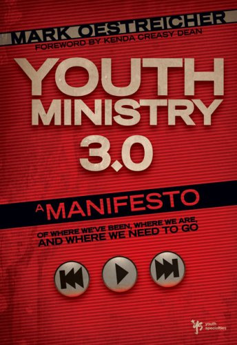 Youth Ministry 3.0 A Manifesto of Where We've Been, Where We Are and Where We Need to Go N/A edition cover