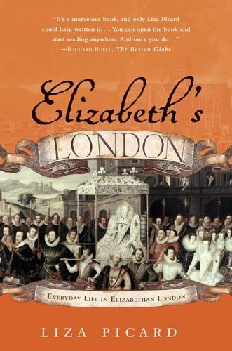 Elizabeth's London Everyday Life in Elizabethan London N/A edition cover