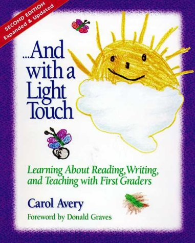...And with a Light Touch Learning about Reading, Writing, and Teaching with First Graders 2nd 2002 edition cover