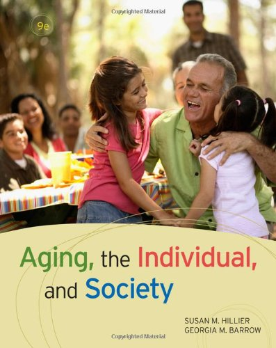 Aging, the Individual, and Society  9th 2011 9780495811664 Front Cover