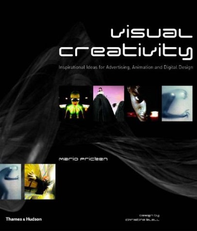 Visual Creativity Inspirational Ideas for Advertising, Animation and Digital Design  2004 edition cover