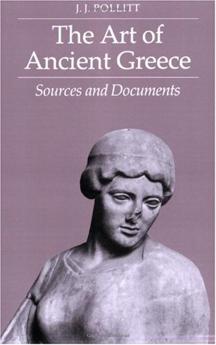 Art of Ancient Greece Sources and Documents 2nd 1990 edition cover
